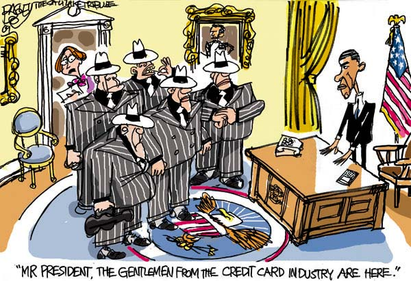 Mr. President, the gentlemen from the credit card industry are here.