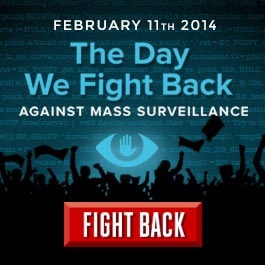 Fight back on February 11, 2014 against N.S.A. government surveillance